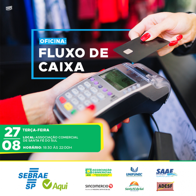 Vem aí dia 27/08 Oficina: FLUXO DE CAIXA em parceria com o Sebrae Aqui